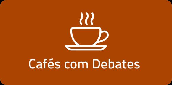 Cafés com Debates